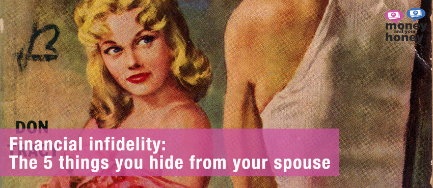 Financial-infidelity-The-5-things-you-hide-from-your-spouse
