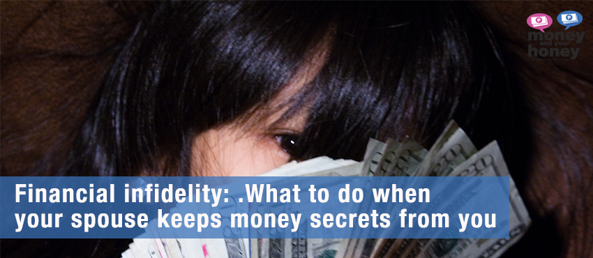 Financial-infidelity---What-to-do-when-your-spouse-keeps-money-secrets-from-you
